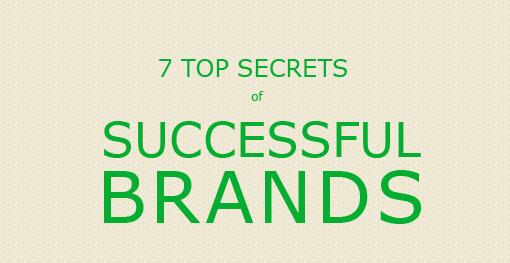 7 Top Secrets of Successful Brands