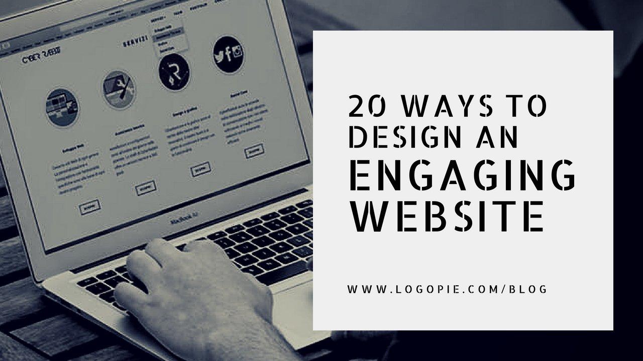 20 Ways to Design An Engaging Website