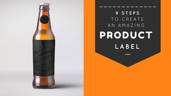 9 Steps to Create an Amazing Product Label