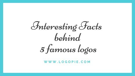 Interesting Facts behind 5 famous logos