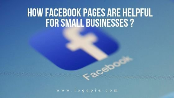 How Facebook pages are helpful for small businesses?