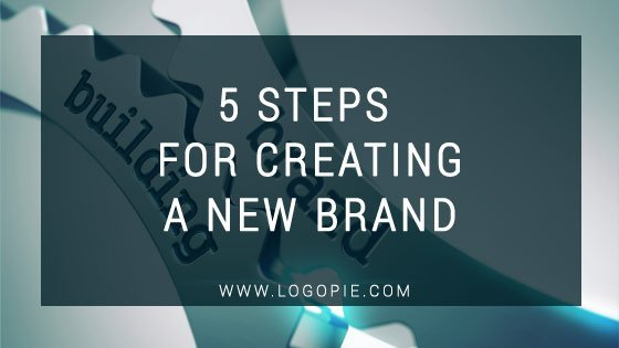 5 Steps for creating a new brand