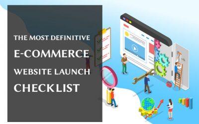 The Definitive E-commerce Website Launch Checklist